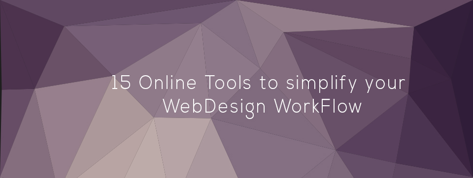 15 Best Online Tools For Web Designers To Simplify Workflow